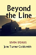 Beyond the Line: Seven Stories by Jane Turner Goldsmith