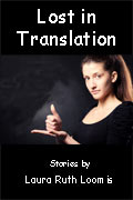 Lost in Translation: Stories by Laura Ruth Loomis
