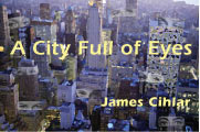 A City Full of Eyes, James Cihlar